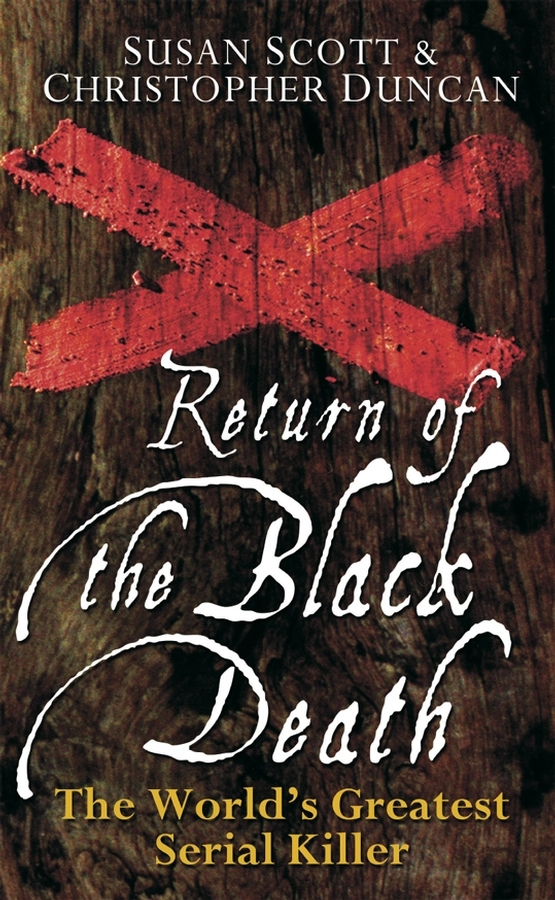 Susan  Scott Return of the Black Death. The World's Greatest Serial Killer lisa j scott the sound of my footsteps narratives of migratory jamaican immigrants
