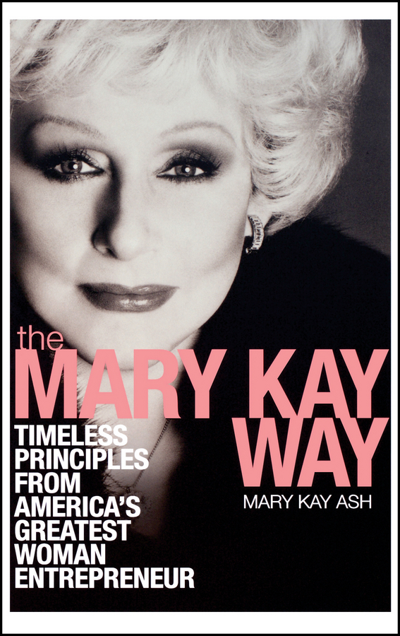 Mary Ash Kay The Mary Kay Way. Timeless Principles from America's Greatest Woman Entrepreneur mary kay marykay карандаш для бровей 0 2g серая вода натуральный прочный