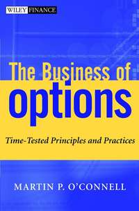Martin O'Connell P. - The Business of Options. Time-Tested Principles and Practices