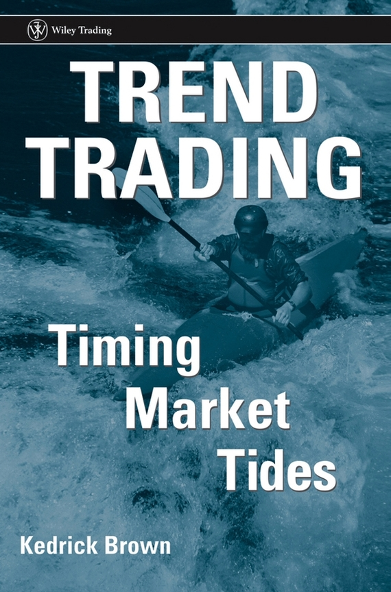 Kedrick Brown Trend Trading. Timing Market Tides, цена и фото