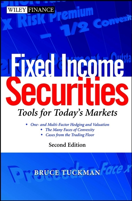 Bruce Tuckman Fixed Income Securities. Tools for Today's Markets moorad choudhry fixed income securities and derivatives handbook