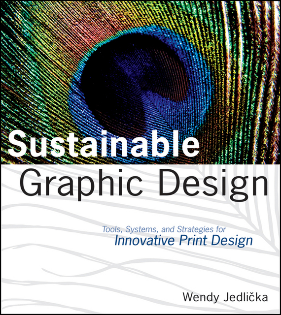 Wendy Jedlicka Sustainable Graphic Design. Tools, Systems and Strategies for Innovative Print Design casual graphic racerback tank top