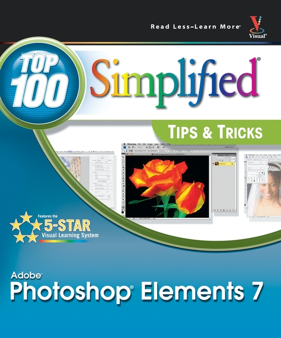 Rob  Sheppard Photoshop Elements 7. Top 100 Simplified Tips and Tricks barbara obermeier photoshop elements 2018 for dummies