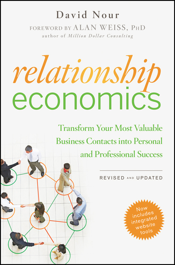 David  Nour Relationship Economics. Transform Your Most Valuable Business Contacts Into Personal and Professional Success photoshop® cs3 for dummies®
