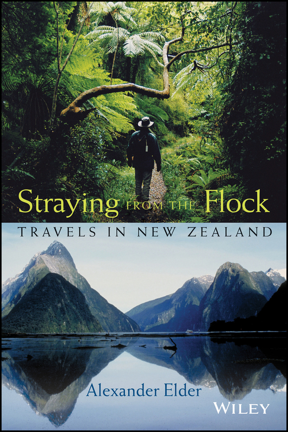 Alexander  Elder Straying from the Flock. Travels in New Zealand duncan bruce the dream cafe lessons in the art of radical innovation