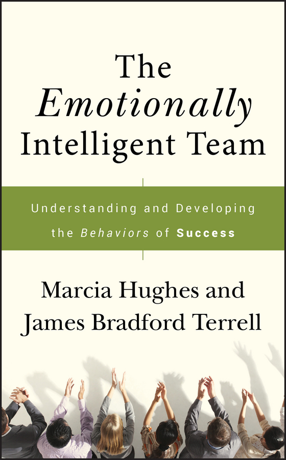 Marcia Hughes The Emotionally Intelligent Team. Understanding and Developing the Behaviors of Success eldar marcia