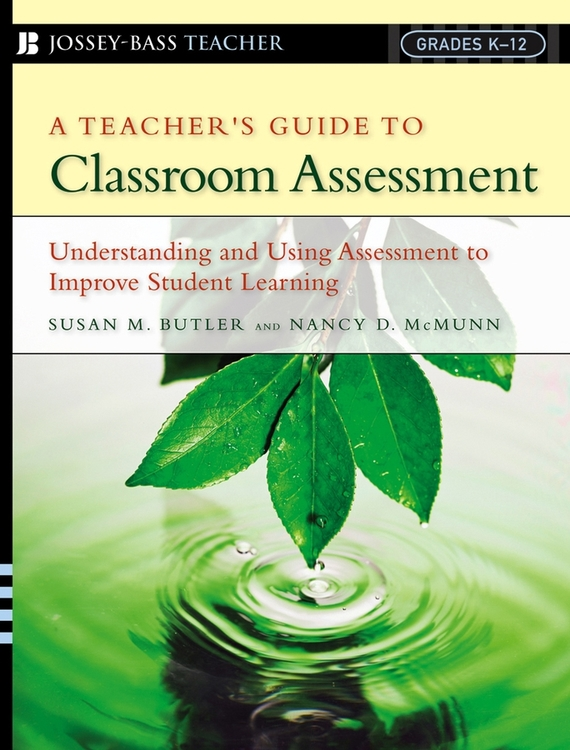 Nancy McMunn D. A Teacher's Guide to Classroom Assessment. Understanding and Using Assessment to Improve Student Learning biotechnology and safety assessment