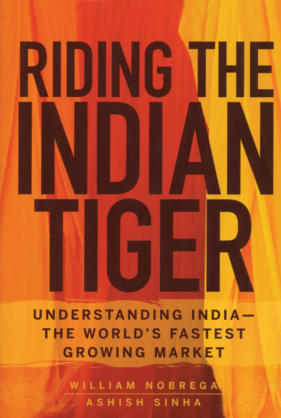 William  Nobrega Riding the Indian Tiger. Understanding India -- the World's Fastest Growing Market william hogarth aestheticism in art