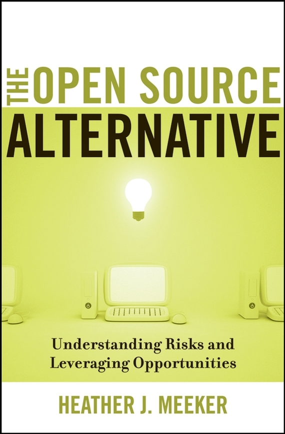 Heather Meeker J. The Open Source Alternative. Understanding Risks and Leveraging Opportunities valarelli fabricio open bite malocclusion treatment and stability