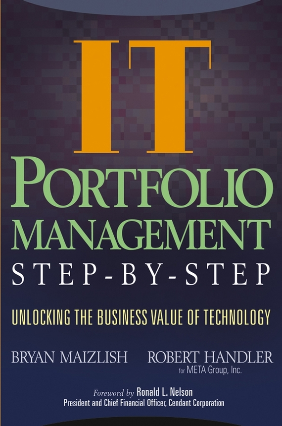 Bryan Maizlish IT (Information Technology) Portfolio Management Step-by-Step. Unlocking the Business Value of Technology juan stegmann pablo strategic value management stock value creation and the management of the firm