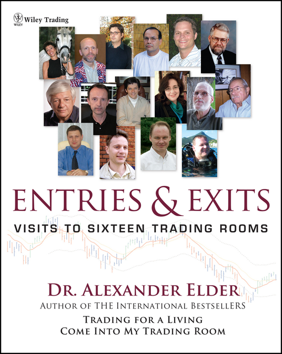 Alexander Elder Entries and Exits. Visits to Sixteen Trading Rooms, цена и фото