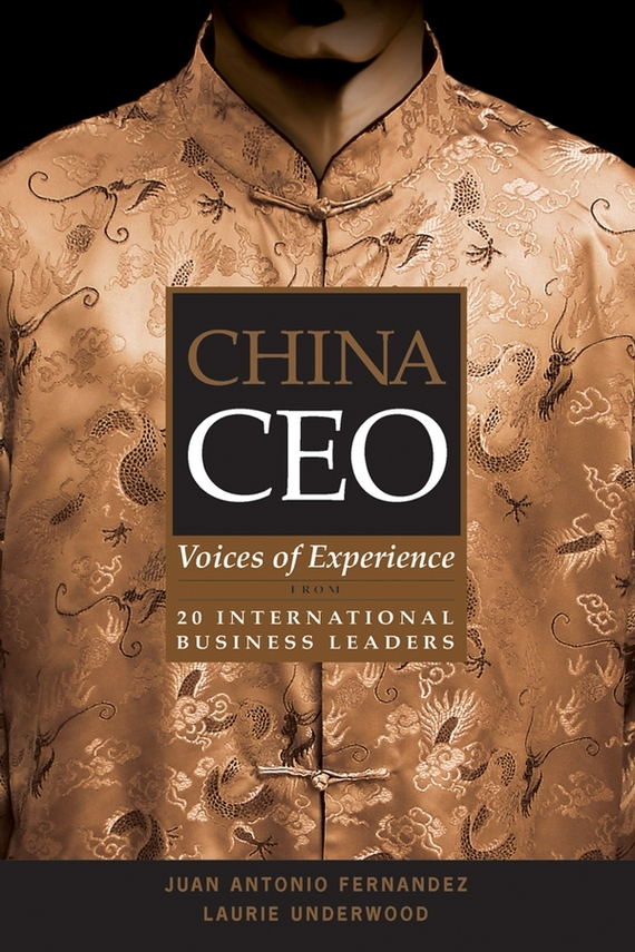 Laurie Underwood China CEO. Voices of Experience from 20 International Business Leaders