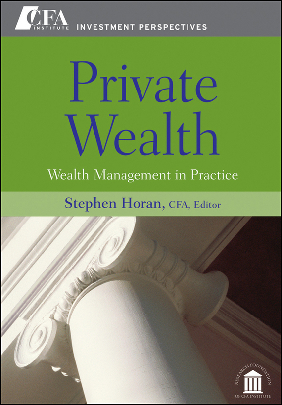 Stephen Horan M. Private Wealth. Wealth Management In Practice gary grabel wealth opportunities in commercial real estate management financing and marketing of investment properties