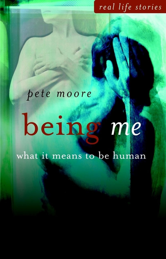Pete  Moore Being Me. What it Means to be Human colin b to capture what we cannot keep