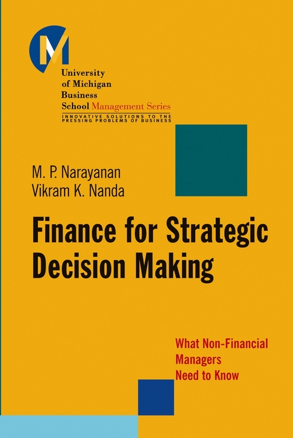 Vikram Nanda K. Finance for Strategic Decision-Making. What Non-Financial Managers Need to Know ISBN: 9780787974190