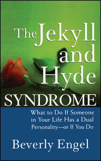 Beverly  Engel - The Jekyll and Hyde Syndrome. What to Do If Someone in Your Life Has a Dual Personality - or If You Do