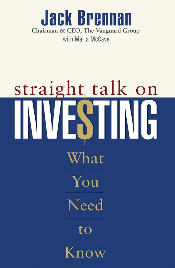 Jack  Brennan Straight Talk on Investing. What You Need to Know happy talk – confessions of a tv journalist