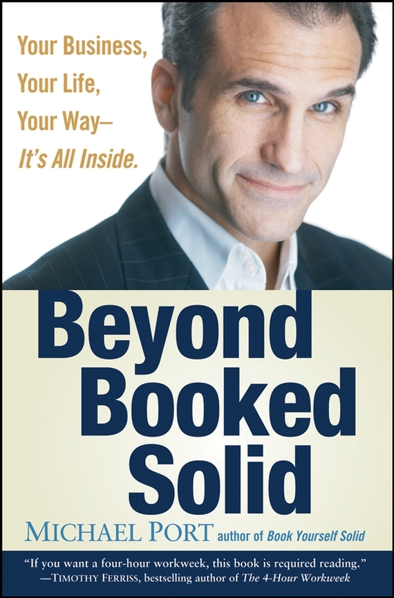 Michael Port Beyond Booked Solid. Your Business, Your Life, Your Way--It's All Inside динамик сч нч jpw 222 ind 5 6 1 шт