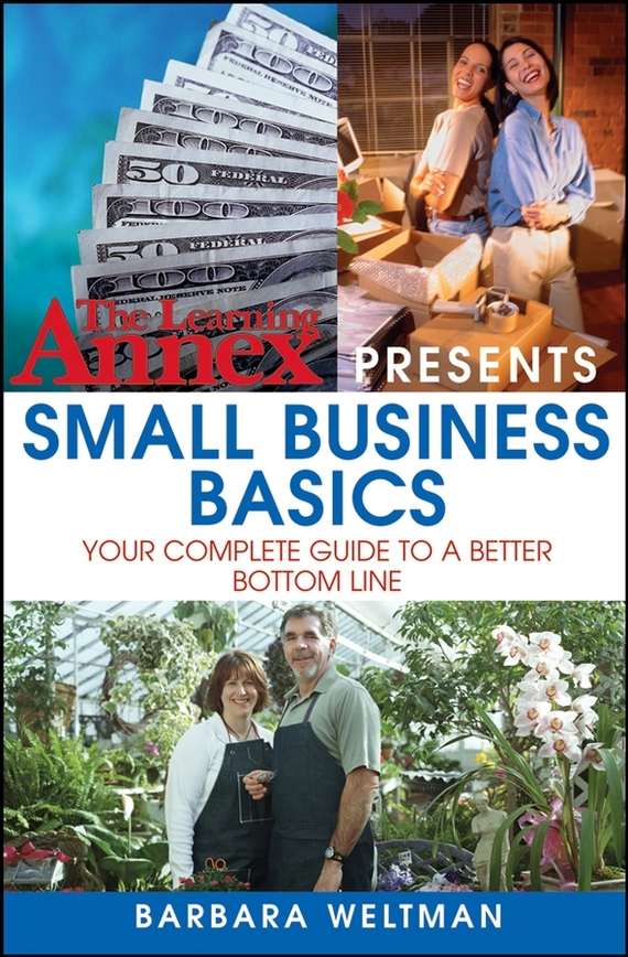 Barbara Weltman The Learning Annex Presents Small Business Basics. Your Complete Guide to a Better Bottom Line david luckham c event processing for business organizing the real time enterprise