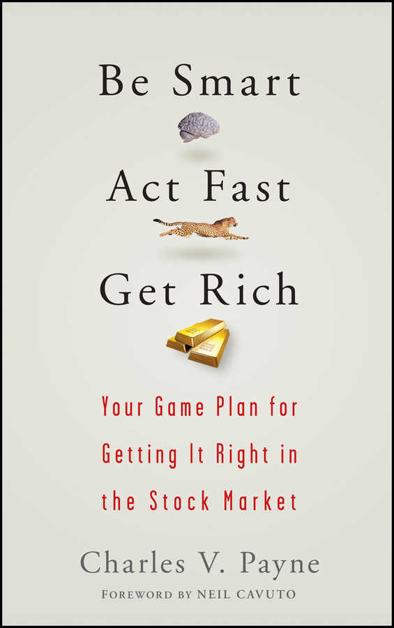 Charles Payne V. Be Smart, Act Fast, Get Rich. Your Game Plan for Getting It Right in the Stock Market twister family board game that ties you up in knots