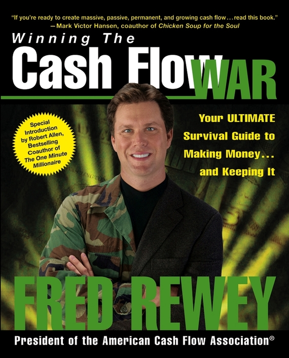 Fred  Rewey Winning the Cash Flow War. Your Ultimate Survival Guide to Making Money and Keeping It woodwork a step by step photographic guide to successful woodworking
