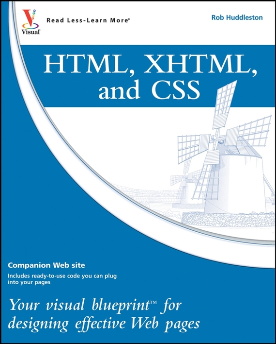 Rob  Huddleston HTML, XHTML, and CSS. Your visual blueprint for designing effective Web pages ru content about festival info html page 7