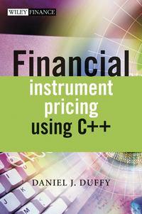Daniel Duffy J. - Financial Instrument Pricing Using C++