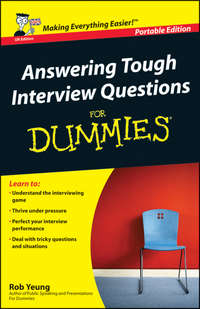Rob  Yeung - Answering Tough Interview Questions for Dummies