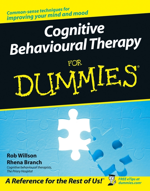 Rob Willson Cognitive Behavioural Therapy for Dummies brian thomson managing depression with cbt for dummies isbn 9781118357170