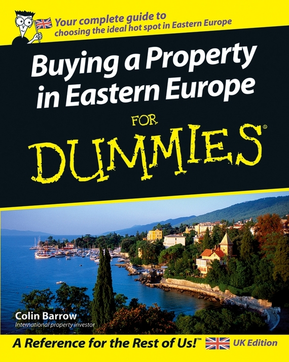 Colin Barrow Buying a Property in Eastern Europe For Dummies