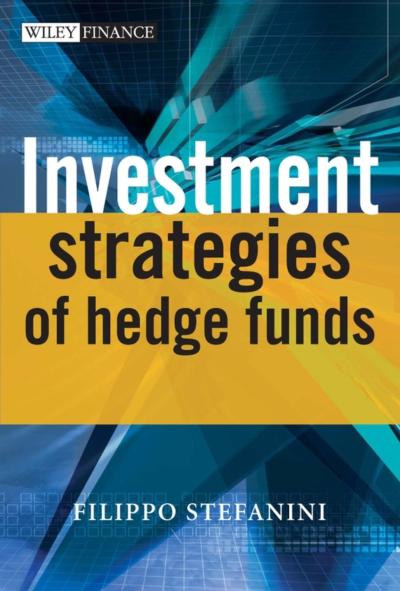 Filippo  Stefanini Investment Strategies of Hedge Funds e stavetski j managing hedge fund managers quantitative and qualitative performance measures