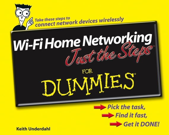 Keith Underdahl Wi-Fi Home Networking Just the Steps For Dummies