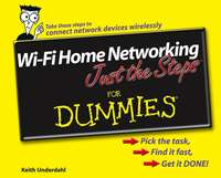 Keith  Underdahl - Wi-Fi Home Networking Just the Steps For Dummies