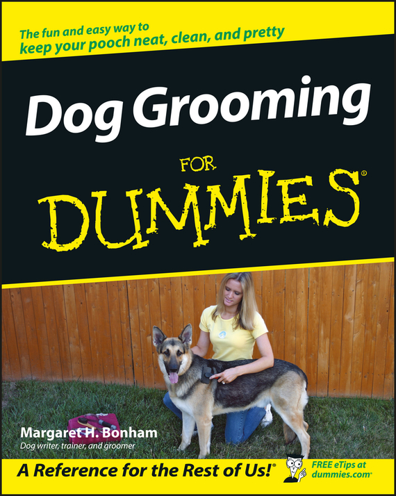 Margaret H. Bonham. Dog Grooming For Dummies