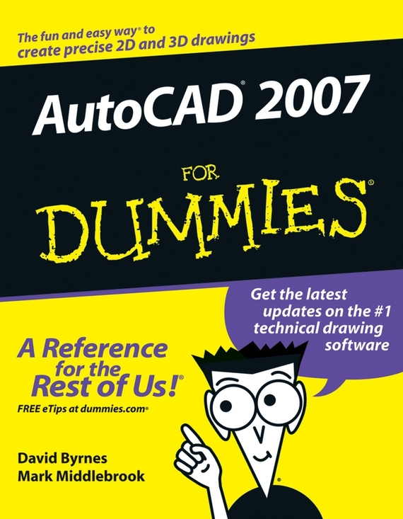 David Byrnes AutoCAD 2007 For Dummies mark middlebrook autocad 2005 for dummies