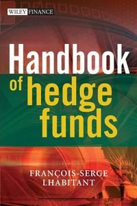 Francois-Serge  Lhabitant - Handbook of Hedge Funds