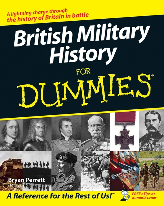 Bryan Perrett British Military History For Dummies enhancing the tourist industry through light