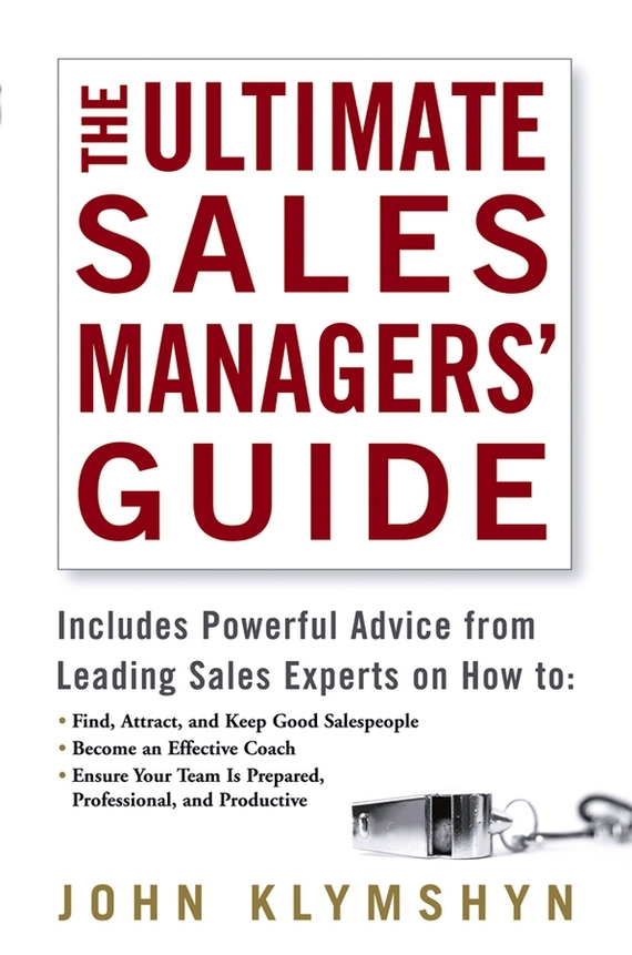 John Klymshyn The Ultimate Sales Managers' Guide tim kochis managing concentrated stock wealth an advisor s guide to building customized solutions