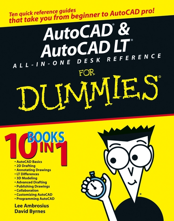 цена на David Byrnes AutoCAD and AutoCAD LT All-in-One Desk Reference For Dummies
