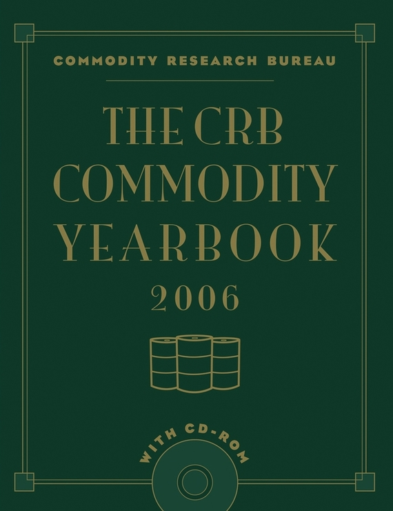 Commodity Bureau Research The CRB Commodity Yearbook 2006 with CD-ROM agricultural commodity futures in india