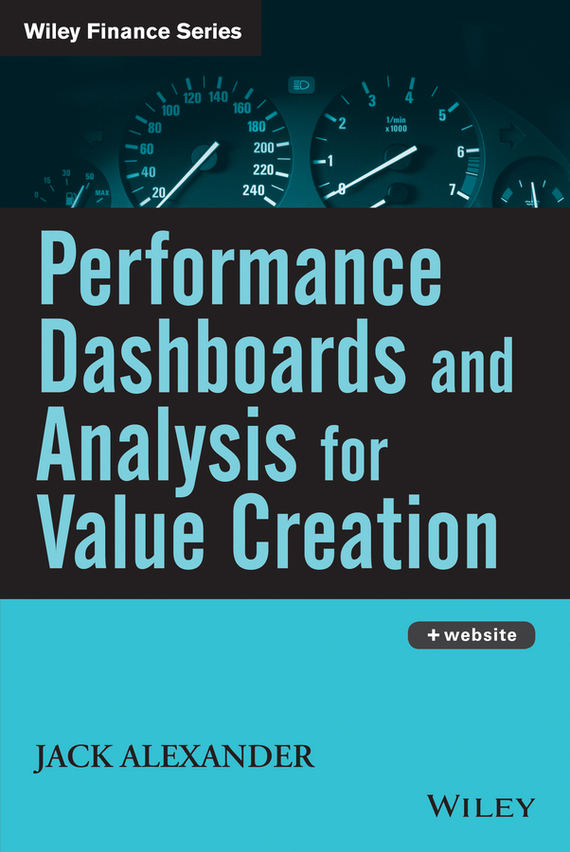 Jack Alexander Performance Dashboards and Analysis for Value Creation juan stegmann pablo strategic value management stock value creation and the management of the firm