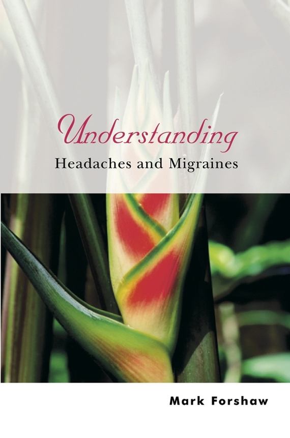 Mark  Forshaw Understanding Headaches and Migraines relations between epileptic seizures and headaches
