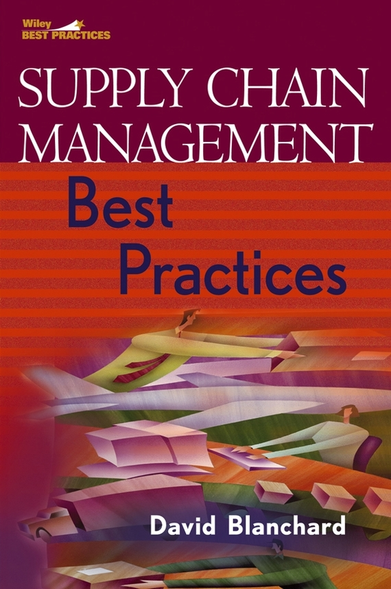 David Blanchard Supply Chain Management Best Practices ISBN: 9780470097212