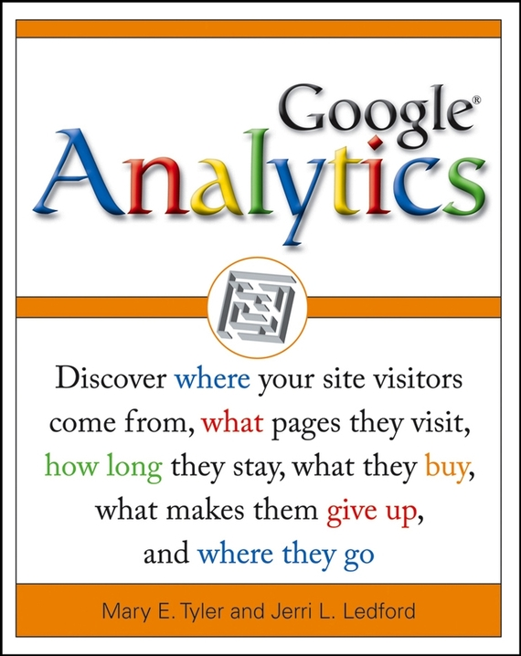 Jerri L. Ledford Google Analytics avinash kaushik web analytics 2 0 the art of online accountability and science of customer centricity
