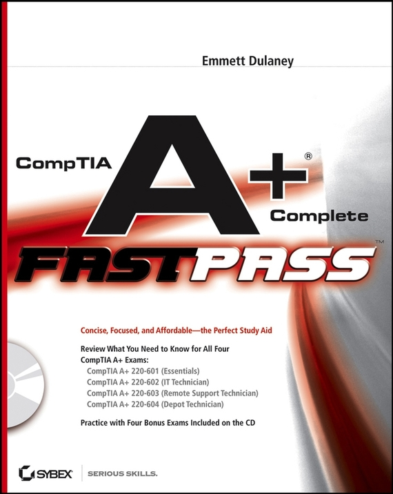 Emmett  Dulaney CompTIA A+Complete Fast Pass troy mcmillan comptia a complete review guide exams 220 901 and 220 902