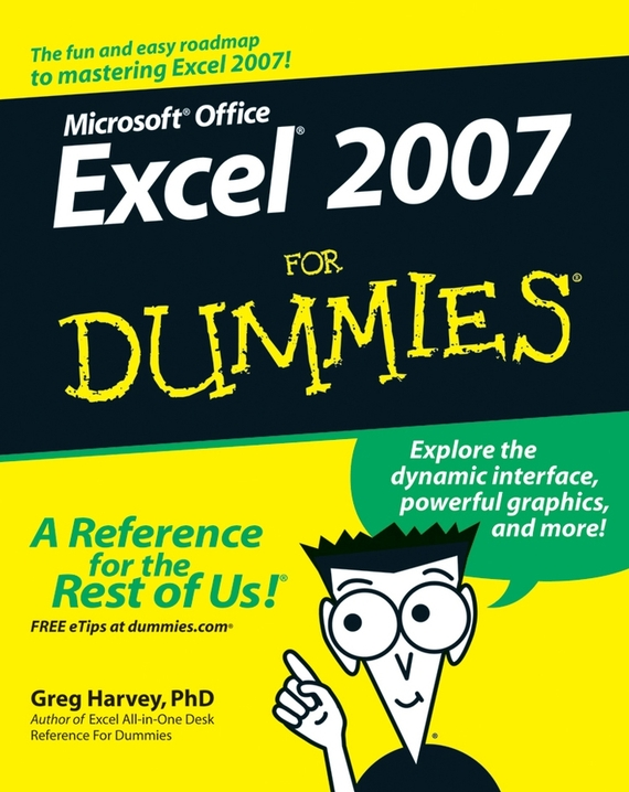 Greg Harvey Excel 2007 For Dummies ISBN: 9780470107539