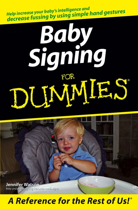 Jennifer Watson Baby Signing For Dummies ISBN: 9780470107782 help your baby talk