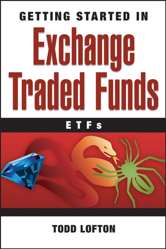 Todd  Lofton Getting Started in Exchange Traded Funds (ETFs) sherwood neiss getting started with crowdfund investing in a day for dummies