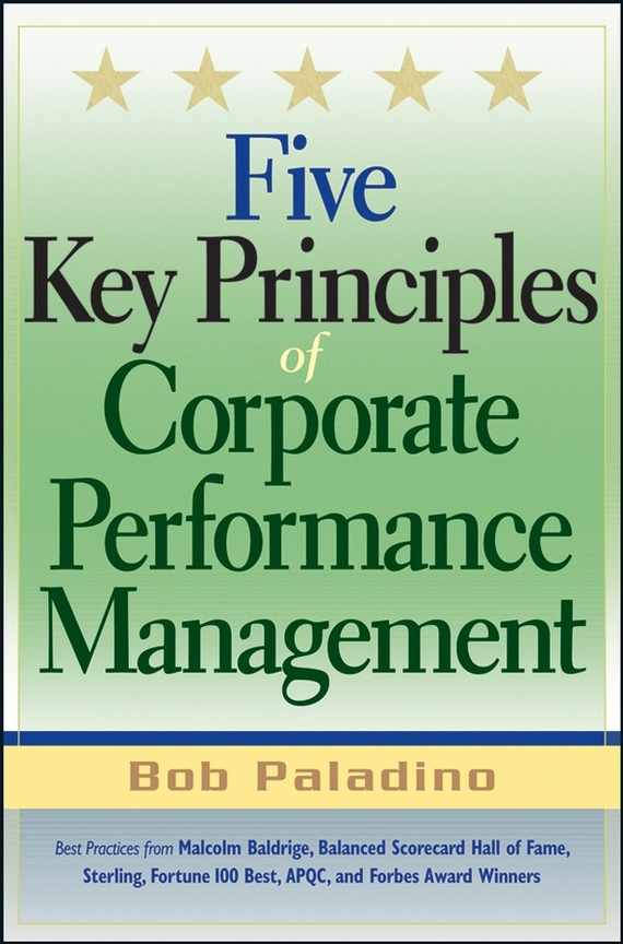 Bob  Paladino Five Key Principles of Corporate Performance Management general principles of agronomy