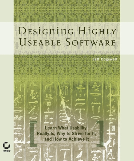 Jeff  Cogswell Designing Highly Useable Software cost justifying usability